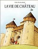 echange, troc Krahenbuhl/Bertrand - Vie de chateau (la)