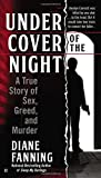 img - for Under Cover of the Night: A True Story of Sex, Greed and Murder book / textbook / text book