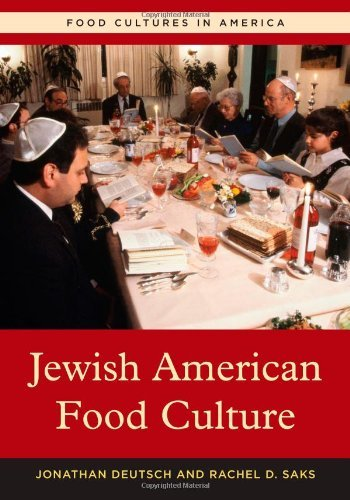 Jewish American Food Culture (Food Cultures in America) by Jonathan Deutsch Ph.D., Rachel D. Saks
