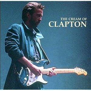 Eric Clapton -  The Cream of Clapton
