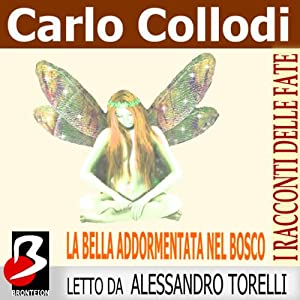 La Bella Addormentata nel Bosco [Sleeping Beauty] Audiobook