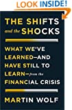The Shifts and the Shocks: What We've Learned-and Have Still to Learn-from the Financial Crisis