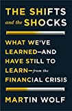 img - for The Shifts and the Shocks: What We ve Learned-and Have Still to Learn-from the Financial Crisis book / textbook / text book