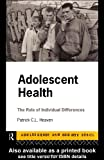 img - for Adolescent Health: The Role of Individual Differences (Adolescence and Society) book / textbook / text book