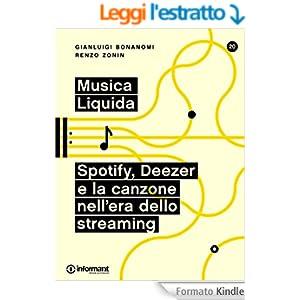 Musica Liquida. Spotify, Deezer e la canzone nell'era dello streaming