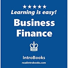 Business Finance | Livre audio Auteur(s) :  IntroBooks Narrateur(s) : Tracy Tupman