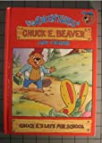 Chuck E.'s Late for School (The Adventures of Chuck E Beaver and Friends)
