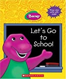 Barney: Let's Go to School (0439829526) by Sander, Sonia