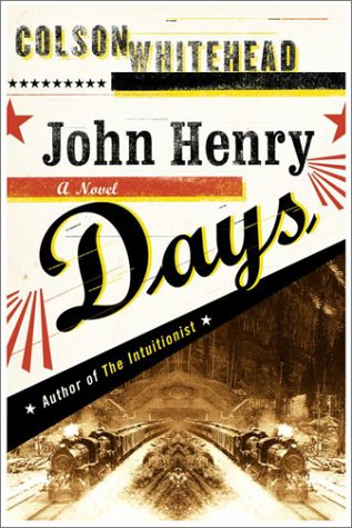 John Henry Days, COLSON WHITEHEAD