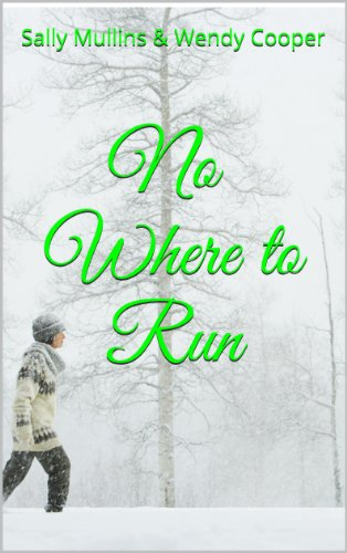 Book: No Where to Run by Sally Mullins and Wendy Cooper