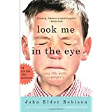 Look Me in the Eye: My Life with Asperger&#39;sby John Elder Robison