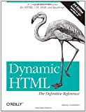 Dynamic HTML: The Definitive Reference (0596527403) by Goodman, Danny