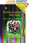 Multicoloured Mayhem: Parenting the M...