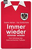 Immer wieder nimmer wieder: Vom Schicksal der österreichischen Fußballs