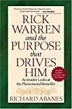 Rick Warren and the Purpose That Drives Him: An Insider Looks at the Phenomenal Bestseller (0736917381) by Abanes, Richard