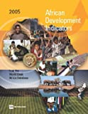 African Development Indicators 2005: From The World Bank Africa Database (African Development Indicators) (Africa Development Indicators)