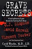 Grave Secrets: Leading Forensic Expert Reveals Startling Truth abt O J Simpson Vincent Foster D