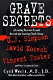 Grave Secrets: Leading Forensic Expert Reveals Startling Truth abt O J Simpson Vincent Foster D