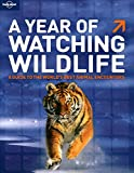 A Year of Watching Wildlife (General Reference)