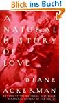 A Natural History of Love: Author of...
