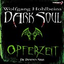 Opferzeit (Dark Soul) Hörbuch von Wolfgang Hohlbein Gesprochen von: Dagmar Heller