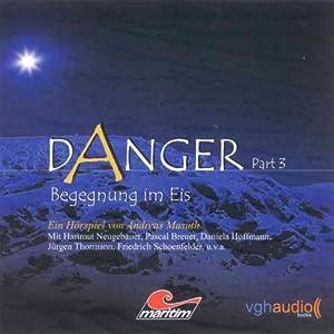 Begegnung im Eis (Danger 3) Hörspiel