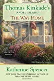 The Way Home (Thomas Kinkade's Angel Island) (0425253767) by Spencer, Katherine