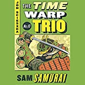 Sam Samurai: Time Warp Trio, Book 10 | Jon Scieszka