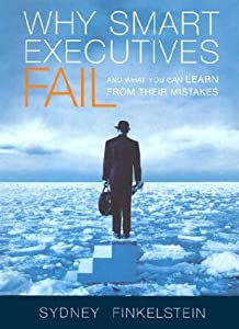 """Cover of """"Why Smart Executives Fail: And ..."""