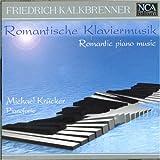 Friedrich Kalkbrenner (1785-1849): Romantische Klaviermusik