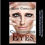 Clandestine Eyes | Mary Corrales
