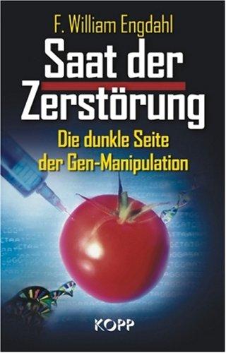 Suchen : Saat der Zerstörung. Die dunkle Seite der Gen-Manipulation