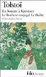 La Sonate à Kreutzer. Le bonheur conjugal. Le Diable. par Tolstoï