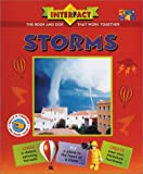 img - for Storms: Interfact Two-Can, the Book and Disk That Work Together: Chase a Violent Spinning Tornado, Fly a Plane to the Heart of a Storm, Create Your Own Miniature Hurricane: Skills & Content (Bk/CDROM) book / textbook / text book