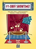 Its Orff Showtime!