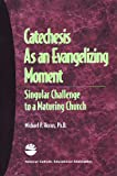 Catechesis As an Evangelizing Moment