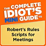 The Complete Idiot's Mini Guide to Robert's Rules Scripts for Meetings (Penguin Classics)
