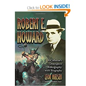 Robert E. Howard: A Collector's Descriptive Bibliography of American and British Hardcover, Paperback,... by Leon Nielsen