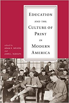 education and the culture of print in modern america print culture history in modern america