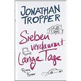 """Sieben verdammt lange Tage: Romanvon """"Jonathan Tropper"""""""