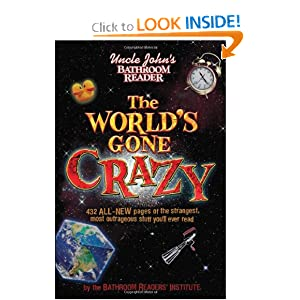 Download Uncle John's Bathroom Reader The World's Gone Crazy