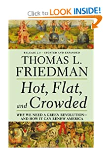 Hot Flat and Crowded Why We Need a Green Revolution - and How It Can Renew America - Thomas L Friedman