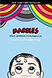 Marbles: Mania, Depression, Michelangelo, and Me: A Graphic Memoir by Ellen Forney (Nov 6 2012)