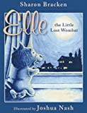 Elle the Little Lost Wombat: A Story About International Adoption [Hardcover]