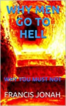 Books:why Men Go To Hell:spiritual:religious:inspirational:prayer:free:bible:christian:top:100:ny:new:york:times:on:best:sellers:list:in:non:fiction:2015:sale:releases:month:verses: Why You Must Not