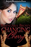 Changing Cherry