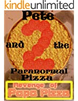 Pete and the Paranormal Pizza 2: Revenge of Papa Pizza