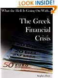 What the Hell Is Going on with the Greek Financial Crisis