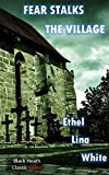 Fear Stalks the Village (Black Heath Classic Crime)