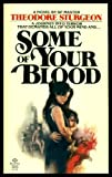 SOME OF YOUR BLOOD (034525712X) by Sturgeon, Theodore